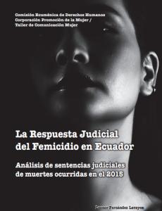 Portada La Respuesta Judicial del Femicidio en Ecuador: Análisis de sentencias judiciales de muertes ocurridas en el 2015