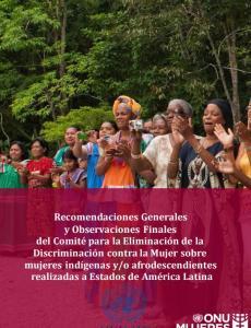 Portada Recomendaciones Generales y Observaciones Finales del Comité para la Eliminación de la Discriminación contra la Mujer sobre mujeres indígenas y/o afrodescendientes realizadas a Estados de América Latina