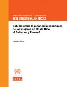 Portada Estudio sobre la autonomía económica de las mujeres en Costa Rica, El Salvador y Panamá