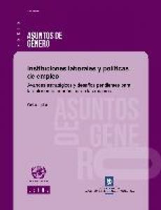 Portada Instituciones laborales y políticas de empleo: avances estratégicos y desafíos pendientes para la autonomía económica de las mujeres