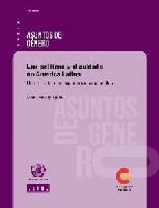 Portada Las políticas y el cuidado en América Latina: una mirada a las experiencias regionales