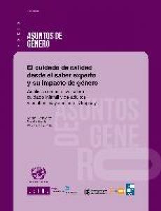 Portada El cuidado de calidad desde el saber experto y su impacto de género: análisis comparativo sobre el cuidado infantil y de adultos y adultas mayores en el Uruguay