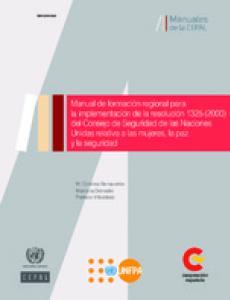 Manual de formación regional para la implementación de la resolución 1325 (2000) del Consejo de Seguridad de las Naciones Unidas