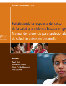 Portada Fortaleciendo la respuesta del sector de la salud a la violencia basada en género Manual de referencia para profesionales de salud en países en desarrollo