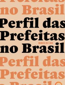Perfil das prefeitas no Brasil: mandato 2017-2020