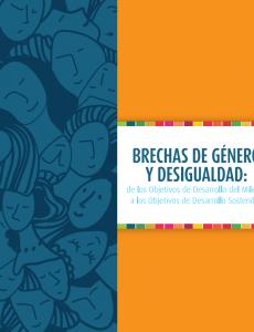 Portada Brechas de género y desigualdad: de Objetivos de Desarrollo del Milenio a los Objetivos de Desarrollo Sostenible